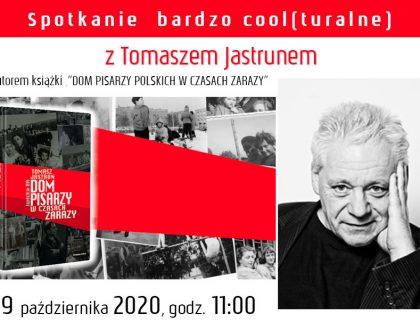 Spotkanie bardzo cool(turalne) z Tomaszem Jastrunem