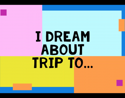 I dream about trip to
